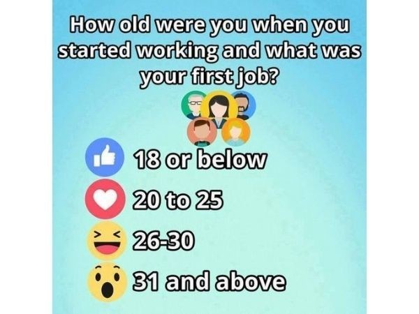 How old were you when working your first job?